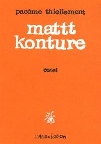 Pacôme Thiellement - Matt Konture.