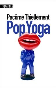 Pacôme Thiellement - Pop yoga.