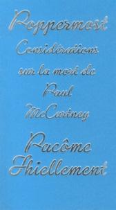 Pacôme Thiellement - Poppermost - Considérations sur la mort de Paul McCartney.