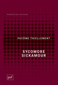 Pacôme Thiellement - Sycomore Sickamour.