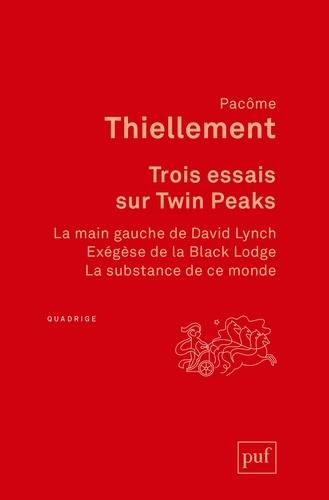Trois essais sur Twin Peaks - Pacôme Thiellement - 9782130811787 - 7,99 €