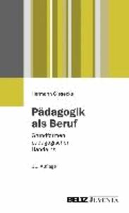 Pädagogik als Beruf - Grundformen pädagogischen Handelns.