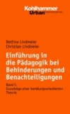 Pädagogik bei Behinderung und Benachteiligung - Band I: Grundlagen.