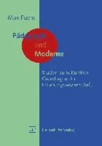 Pädagogik und Moderne - Studien zu kulturellen Grundlagen der Erziehungswissenschaft.