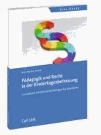 Pädagogik und Recht in der Kindertagesbetreuung - Grundwissen und aktuelle Rechtsfragen des Kita-Rechts.
