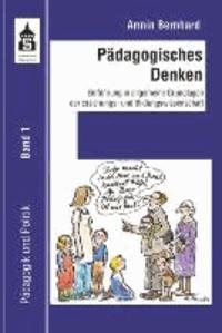 Pädagogisches Denken - Einführung in allgemeine Grundlagen der Erziehungs- und Bildungswissenschaft.
