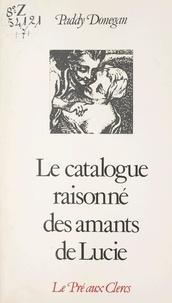 Paddy Donegan et Jean-Claude Simoën - Catalogue raisonné des amants de Lucie.