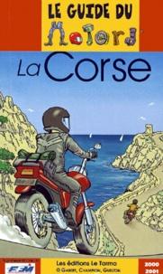 Paddy Guelton et Florence Champion - La Corse. - Edition 2000-2001.