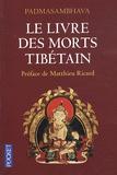 Padmasambhava - Le livre des morts tibétain - La Grande Libération par l'écoute dans les états intermédiaires.