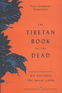 Padmasambhava - The Tibetan Book Of The Dead - The Great Liberation by Hearing in the Intermediate States.