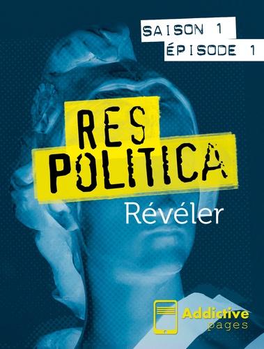 Pages Addictive - Res Politica - Saison 1 - Épisodes 1 à 8.