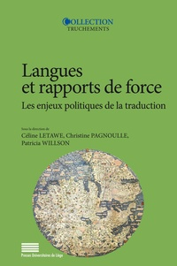 Pagno Letawe celine et Christine Pagnoulle - Langues et rapports de force. les enjeux politiques de la traduction - Les enjeux politiques de la traduction.