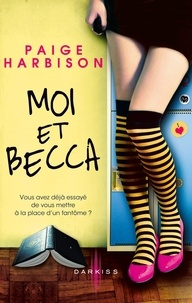 Paige Harbison - Moi et Becca.