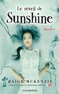 Paige McKenzie et Alyssa Sheinmel - Sunshine - Épisode 2 - Le réveil de Sunshine.