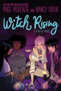 Paige McKenzie et Nancy Ohlin - Witch Rising.