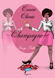 Paillet - Cancer, chimio, champagne.