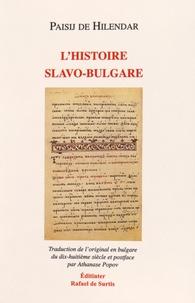 Paisij de Hilendar - L'histoire slavo-bulgare.