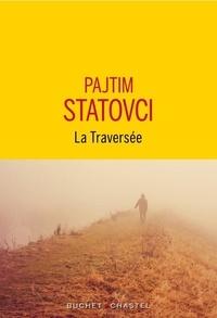Pajtim Statovci - La Traversée.
