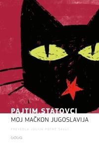 Pajtim Statovci et Julija Potrč Šavli - Moj mačkon Jugoslavija.