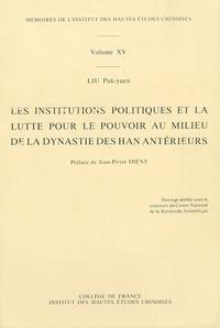 Pak-yuen Liu - Les institutions politiques et la lutte pour le pouvoir au milieu de la dynastie des Han antérieurs.