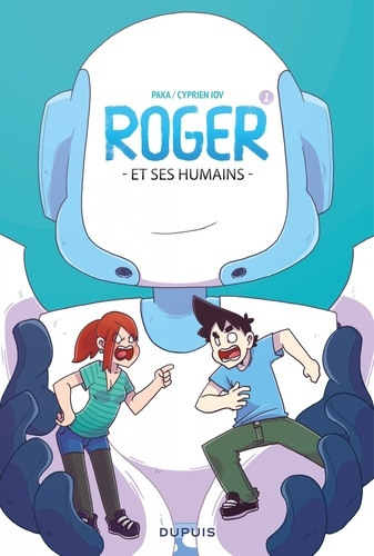 Roger et ses humains Tome 1