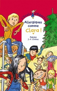 Jean-Philippe Chabot et  Pakita - Allergiques comme Clara !.