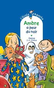 Jean-Philippe Chabot et  Pakita - Ambre a peur du noir.
