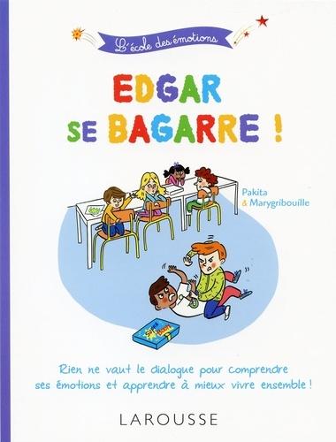 Edgar se bagarre