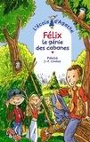 Jean-Philippe Chabot et  Pakita - Félix le génie des cabanes.