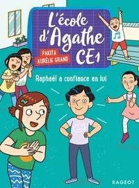 Pakita et Aurélie Grand - L'école d'Agathe CE1  : Raphaël a confiance en lui.