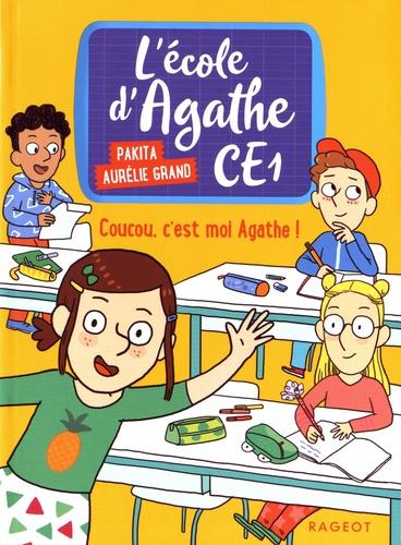 L'école d'Agathe CE1 Tome 1 Coucou, c'est moi Agathe !