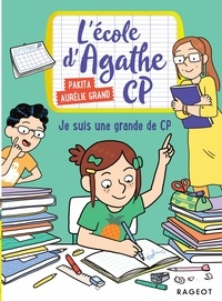 Pakita et Aurélie Grand - L'école d'Agathe CP 16 : Je suis une grande de CP !.