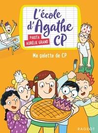 Pakita et Aurélie Grand - L'école d'Agathe CP  : Ma galette de CP.