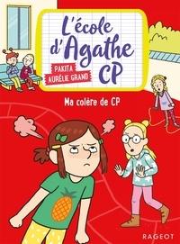 Pakita et Aurélie Grand - L'école d'Agathe CP Tome 12 : Ma colère de CP.