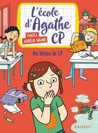 Pakita et Aurélie Grand - L'Ecole d'Agathe  : Ma bêtise de CP.