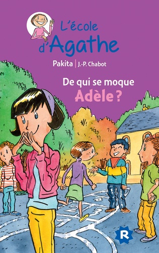 L'Ecole d'Agathe Tome 21 De qui se moque Adèle ?