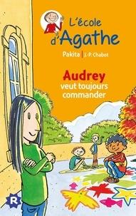 Pakita et Jean-Philippe Chabot - L'Ecole d'Agathe Tome 43 : Audrey veut toujours commander.