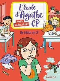 Pakita - Ma bêtise de CP - L'école d'Agathe CP.