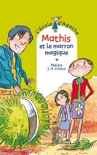 Pakita - Mathis et le marron magique.