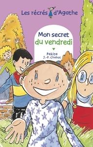 Jean-Philippe Chabot et  Pakita - Mon secret du vendredi (Les récrés d'Agathe).