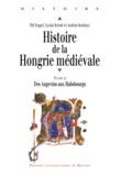 Pal Engel et Gyula Kristo - Histoire de la Hongrie médiévale - Tome 2, Des Angevins aux Habsbourgs.