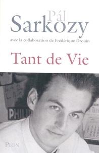 Pal Sarkozy - Tant de vie.