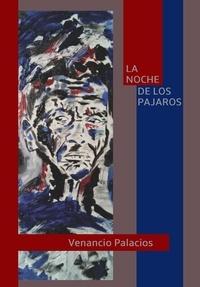 Palacios Venancio - La noche de los pajaros.