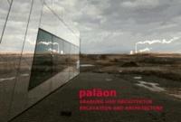 paläon - Grabung und Architektur/Excavation and Architecture.