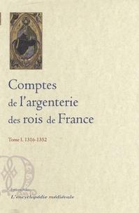 Comptes de largenterie des rois de France - Tome 1, 1316-1352.pdf