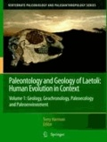 Terry Harrison - Paleontology and Geology of Laetoli: Human Evolution in Context - Volume 1: Geology, Geochronology, Paleoecology and Paleoenvironment.