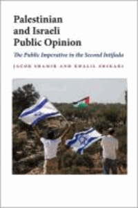 Palestinian and Israeli Public Opinion - The Public Imperative in the Second Intifada.