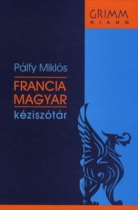 Palfy Miklos - Dictionnaire français-hongrois - Francia-magyar kéziszotar.