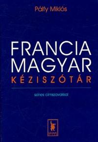 Palfy Miklos - Francia-Magyar Kéziszotar : Dictionnaire français-hongrois.