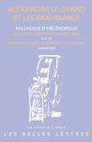 Palladios d' Hélénopolis et Pierre Maraval - Alexandre et les brahmanes - Les moeurs des brahmanes de l'Inde ; Correspondance d'Alexandre et de Dindime.